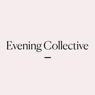 Evening collective.com